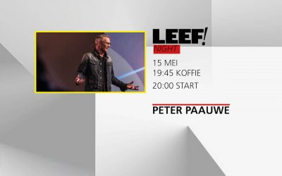 LEEF! Night / Peter Paauwe / 15 mei 2018